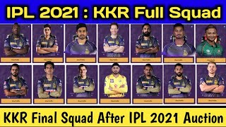 IPL 2021 - Kolkata Knight Riders (KKR) Full & Final Squad For IPL 2021 | KKR New Players List 2021