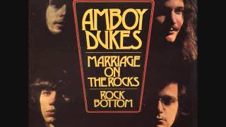 The Amboy Dukes - Marriage on the Rocks/Rock Bottom (Full LP)