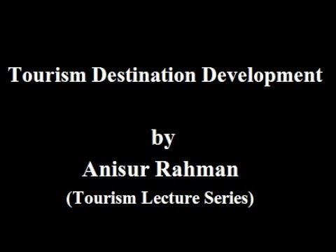 Tourism Destination Development - Tourism Lecture Series in Hindi English by Anisur Rahman
