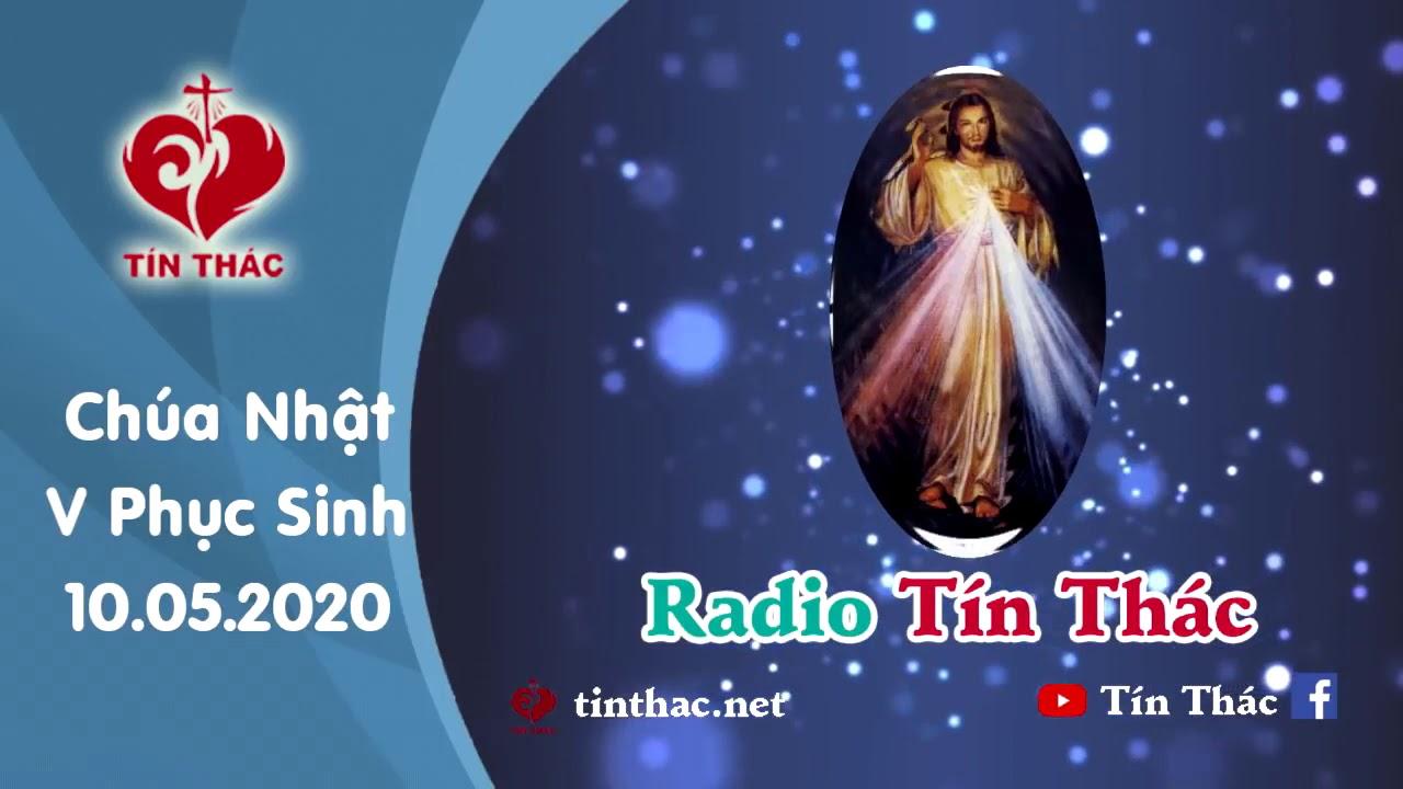 Cha Long - Radio Tín Thác - ngày 10.05.2020, CHÚA NHẬT V PHỤC SINH- A
