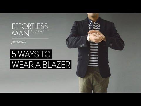 5 Ways to Wear a Blazer | Effortless Man