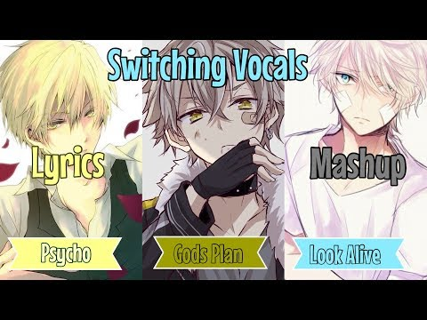 {Nightcore} Psycho x Gods Plan x Look Alive - Lyrics/Switching Vocals