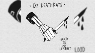 dz deathrays blood on my leather official audio