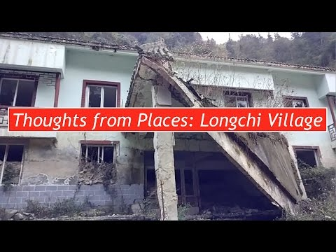 Visiting Longchi Village, Sichuan: A Reminder of the Wenchuan Earthquake