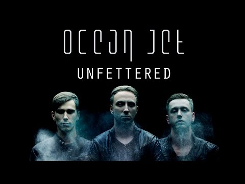 OCEAN JET — UNFETTERED [OFFICIAL MUSIC VIDEO]