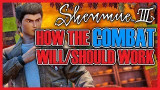 Shenmue 3 Combat - What We Know & What We Want