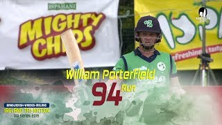 William Porterfield's 94 Runs Against Bangladesh || 6th Match || ODI Series || Tri-Series 2019