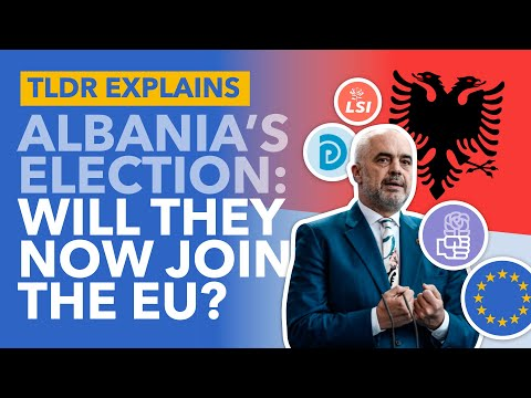 Will Albania be the Next EU Member? The Results and Implications of Albania's Election - TLDR News