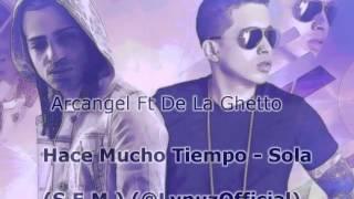 Arcangel Ft De La Ghetto - Hace Mucho Tiempo/Sola (@LynuzOfficial)