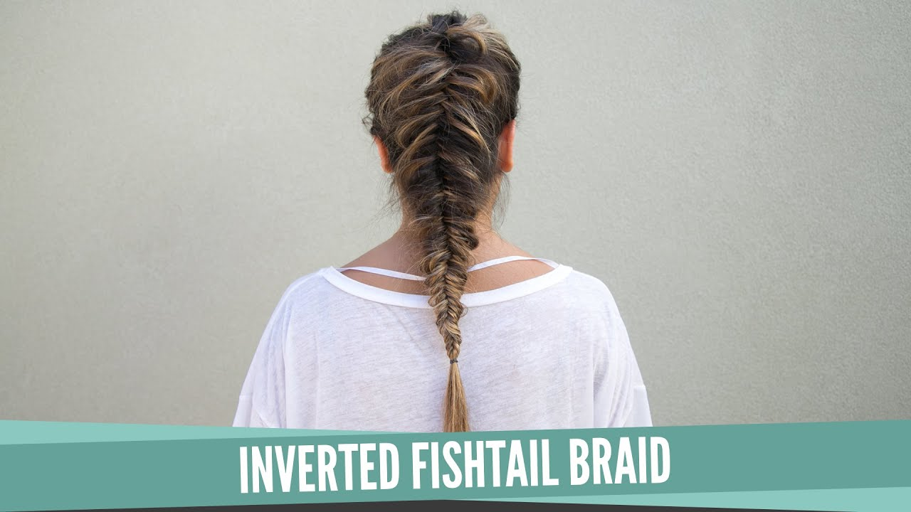 Inverted Fishtail Braid - YouTube