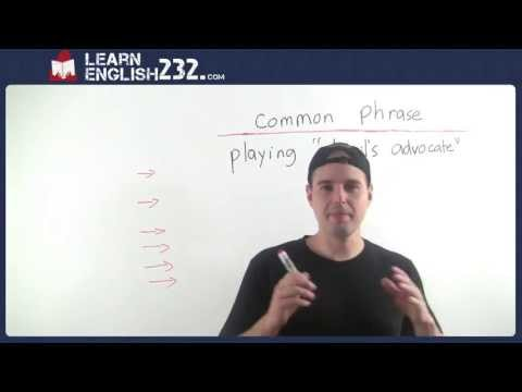 Vocabulary lesson 34 - Common Idiom Definitions - Devil's Advocate