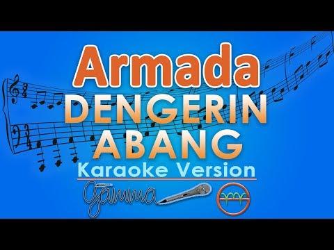 Armada - Dengerin Abang (Karaoke Lirik Tanpa Vokal) by GMusic