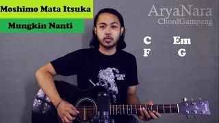 Chord Gampang (Moshimo Mata Itsuka (Mungkin Nanti) - Ariel Noah) Arya Nara (Tutorial Gitar) Pemula