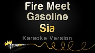 Sia - Fire Meet Gasoline (Karaoke Version)