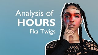 """Analysis of """"Hours"""" by Fka Twigs"""