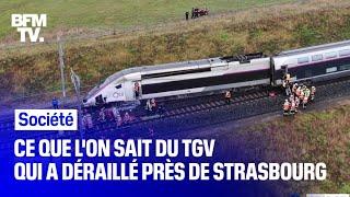 Ce que l'on sait du TGV qui a déraillé près de Strasbourg