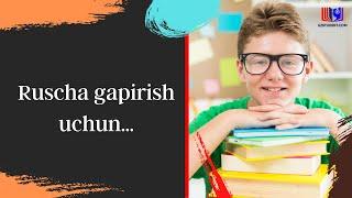 Ruscha gapirish uchun...