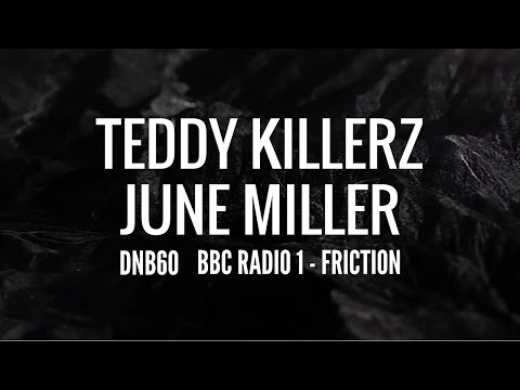 Teddy Killerz & June Miller - DNB60 (BBC Radio 1 - Friction)