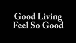 Good Living - Feel So Good (Original Mix)