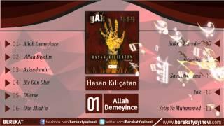 Hasan Kılıçatan - Allah Demeyince