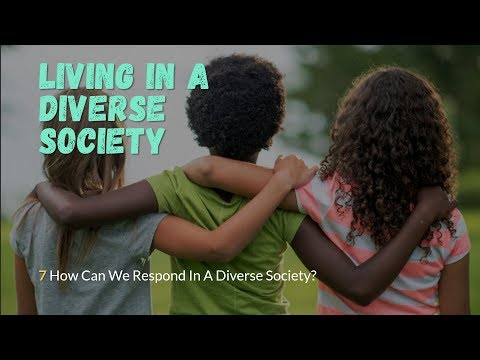 Social Studies Chapter 7 -  How Can We Respond In A Diverse Society
