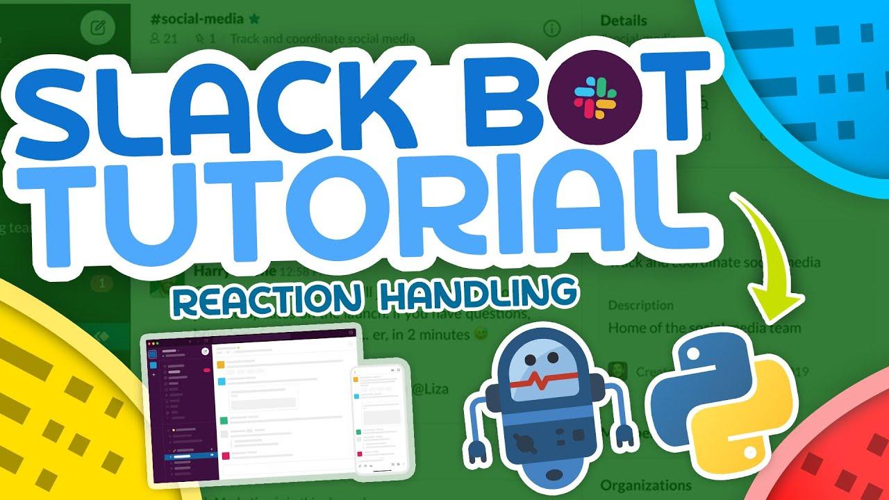 Python Slack Bot Tutorial - Reaction Handling