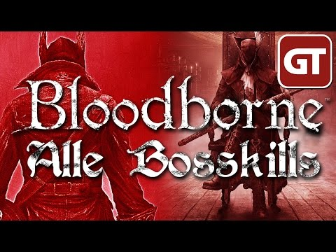 Bloodborne - Alle Boss-Kills aus dem LP - »JA MANN!« in Yharnam