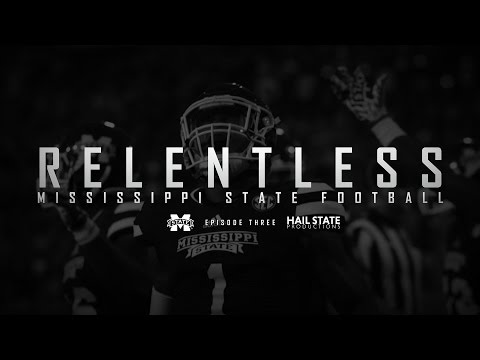 "Relentless: Mississippi State Football - 2016 Episode III, ""Angry"""