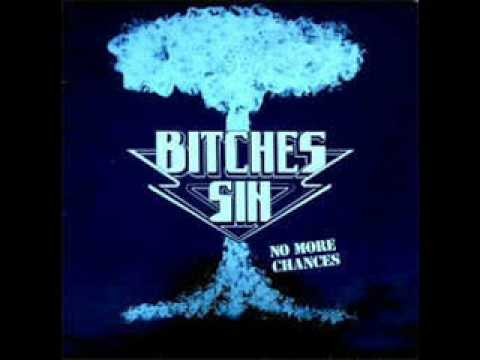 Bitches Sin - No More Chances
