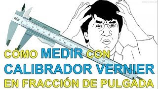 Cómo medir con CALIBRADOR VERNIER en FRACCIÓN DE PULGADA de manera fácil