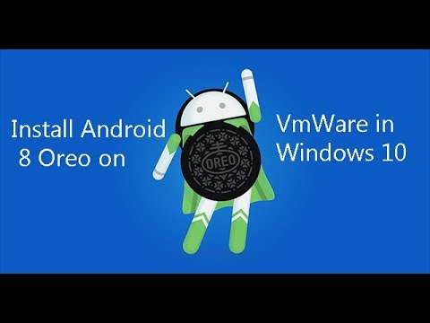 Install Android 8 Oreo on VmWare in Windows 10 || Install Android 8.0 Oreo on PC | android 8.0 in PC