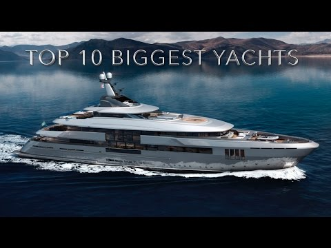 Top 10 Biggest Yachts In The World