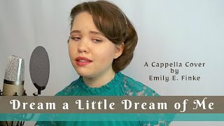 Dream a Little Dream of Me (A Cappella Cover) | Emily E. Finke