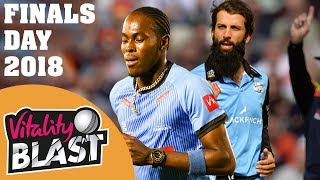 T20 FINALS Day Flashback - Match Highlights | Vitality Blast 2018