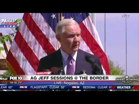 Attorney General Jeff Sessions Outlines Immigration Plan After Touring US-Mexico Border in Arizona