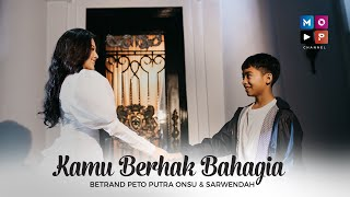 Download video SARWENDAH dan BETRAND PETO PUTRA ONSU - KAMU BERHAK BAHAGIA (OFFICIAL MUSIC VIDEO)