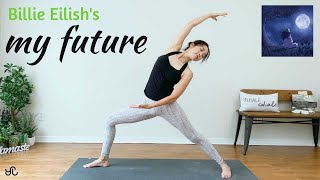 BILLIE EILISH my future FULL Body Yoga Workout Flow | Song Yoga Workout Routine | 전신 요가 운동