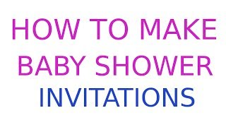 How Make Baby Shower Invitations Free