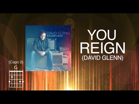 David Glenn - You Reign (Official Lyric Video) with chords