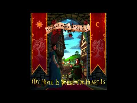 greenrose faire my home is where my heart is full album bonus track youtube. Black Bedroom Furniture Sets. Home Design Ideas