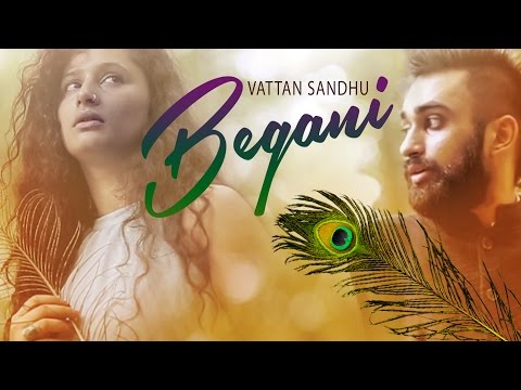 Vattan Sandhu: Begani Full Audio Song | Sumeet Dhillon | Latest Punjabi Song