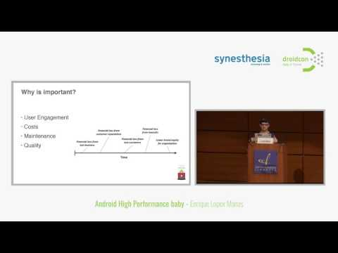 Droidcon Italy 2017// Android high performance baby - Enrique Lopez
