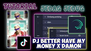 Download lagu TUTORIAL JEDAG JEDUG ALIGHT MOTION DJ BETTER HAVE MY MONEY X DAMON SLOW VERSI ANIME #11