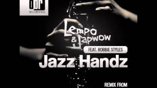 Lempo & Japwow feat. Robbie Styles - Jazz Hands (Original Mix)