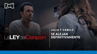 La Ley del Corazón l Julia y Camilo se alejan definitivamente