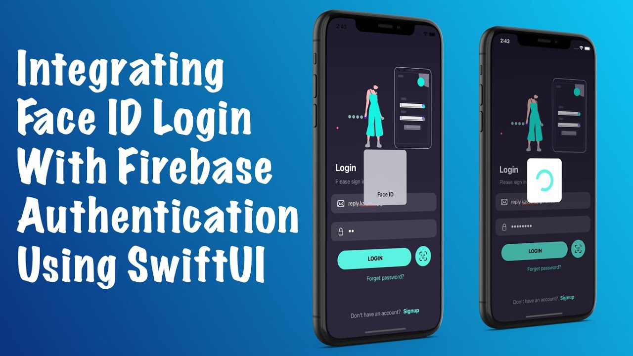 Integrating Face ID Login Page UI With Firebase Authentication Using SwiftUI