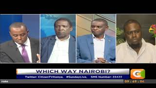Sunday Live | Which Way Nairobi? #SundayLive