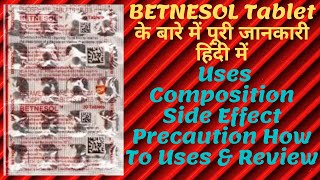 BETNESOL Tablet Uses Composition Side Effect Precaution How To Uses & Review