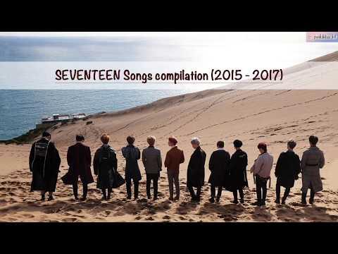 [NEW] SEVENTEEN Song Compilation 2015 - 2017   세븐틴 노래 모음