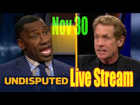 UNDISPUTED LIVE STREAM 11/30/18 - First Take Stream Nov 30, 2018
